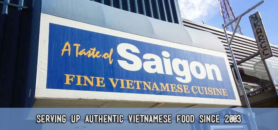 Serving Up Authentic Vietnamese Food Since 2003 | A Taste of Saigon
